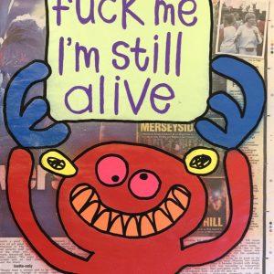 Fuck Me I'm Still Alive